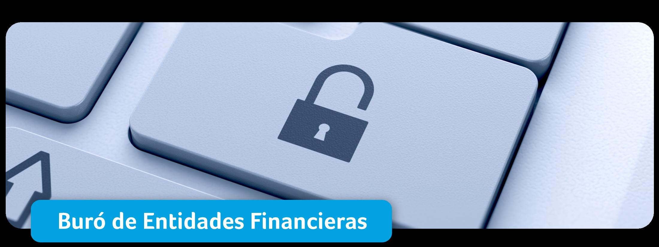 ¿Qué es el buró de entidades financieras?